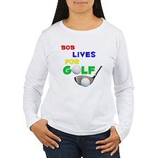 Bob Lives for Golf - T-Shirt