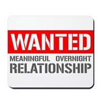 Wanted! Meaningful Overnight Relationship Mousepad