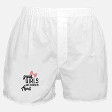 Great Girls are born in April C8fxd Boxer Shorts