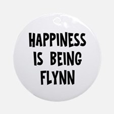Happiness is being Flynn Ornament (Round)