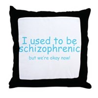 Schizophrenic! Throw Pillow
