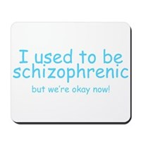 Schizophrenic! Mousepad