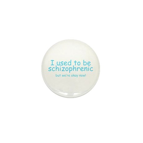 Schizophrenic! Mini Button