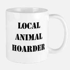 Local Animal Hoarder Mug