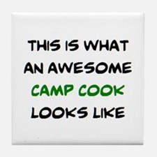 awesome camp cook Tile Coaster