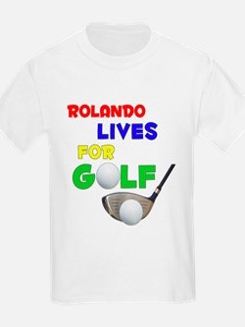 Rolando Lives for Golf - T-Shirt