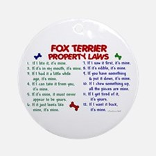 Fox Terrier Property Laws 2 Ornament (Round)