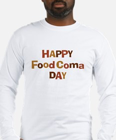 Thanksgiving - Food Coma Day Long Sleeve T-Shirt