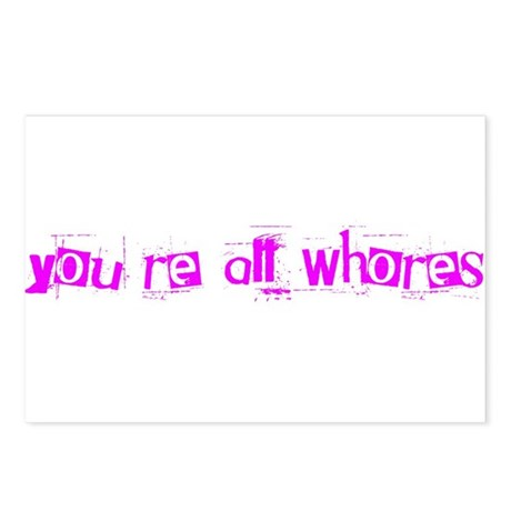 You're All Whores Again Postcards (Package of 8)