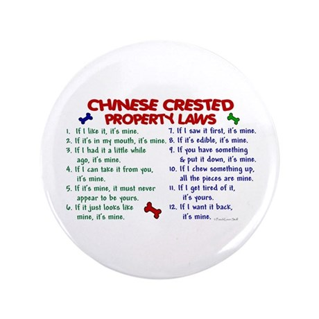 "Chinese Crested Property Laws 2 3.5"" Button"