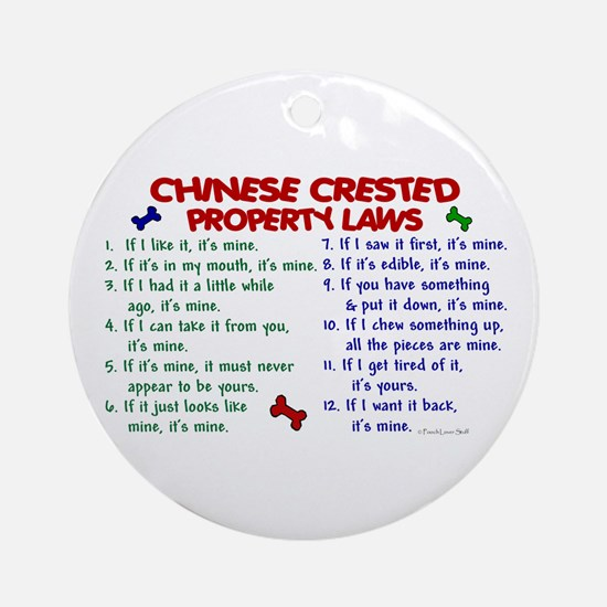 Chinese Crested Property Laws 2 Ornament (Round)