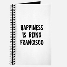 Happiness is being Francisco Journal
