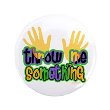 "Throw Me Something 3.5"" Button"