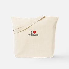 I Love TICKLISH Tote Bag