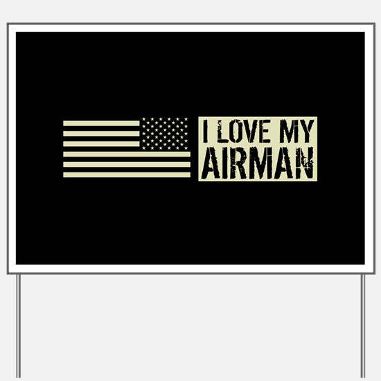 U.S. Air Force: I Love My Airman (Black Yard Sign