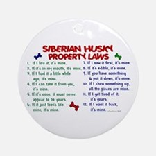 Siberian Husky Property Laws 2 Ornament (Round)