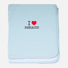 I Love IGNACIO baby blanket