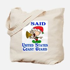 I said Coast Guard Tote Bag