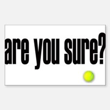 are you sure? Rectangle Decal