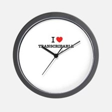 I Love TRANSCRIBABLE Wall Clock