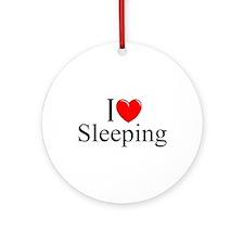 """I Love Sleeping"" Ornament (Round)"