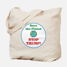 Save the planet...stop Trump Tote Bag