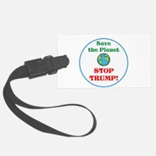 Save the planet...stop Trump Luggage Tag