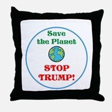 Save the planet...stop Trump Throw Pillow