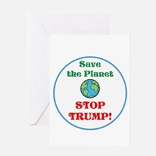 Save the planet...stop Trump Greeting Cards