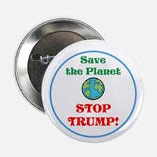 "Save the planet...stop Trump 2.25"" Button"