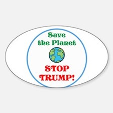 Save the planet...stop Trump Decal