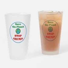 Save the planet...stop Trump Drinking Glass