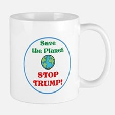 Save the planet...stop Trump Mugs