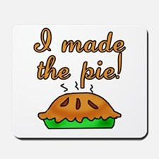 I Made the Pie Mousepad