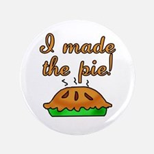 "I Made the Pie 3.5"" Button (100 pack)"