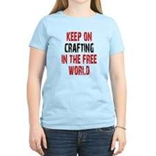 Keep on crafting in the free world T-Shirt