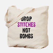 Drop Stitches not Bombs Tote Bag