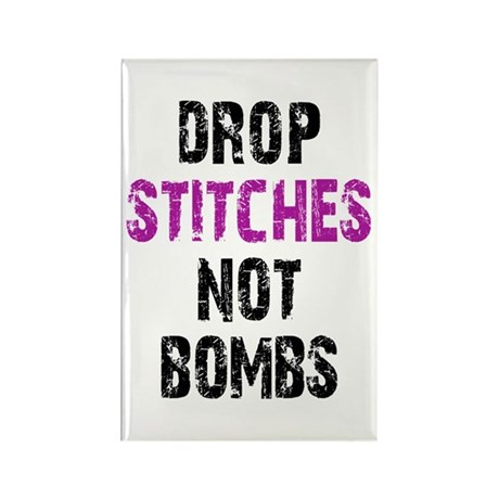 Drop Stitches not Bombs Rectangle Magnet