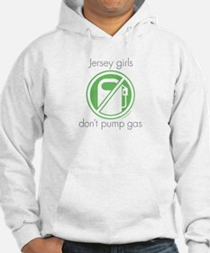 Jersey Girls Don't Pump Gas Jumper Hoody
