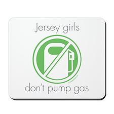 Jersey Girls Don't Pump Gas Mousepad