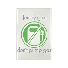 Jersey Girls Don't Pump Gas Rectangle Magnet