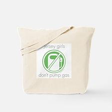 Jersey Girls Don't Pump Gas Tote Bag
