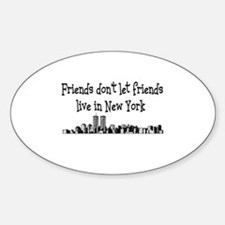 FRIENDS DON'T LET FRIENDS LIV Oval Decal