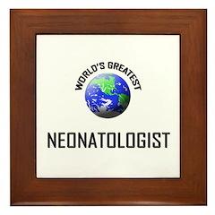 World's Greatest NEONATOLOGIST Framed Tile
