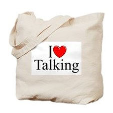 """I Love Talking"" Tote Bag"