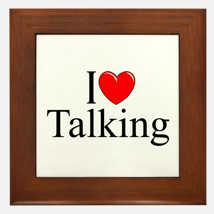 """I Love Talking"" Framed Tile"