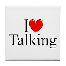 """I Love Talking"" Tile Coaster"
