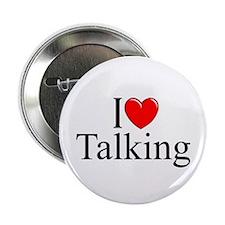 """I Love Talking"" 2.25"" Button"