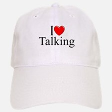 """I Love Talking"" Baseball Baseball Cap"