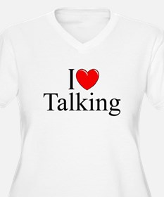 """I Love Talking"" T-Shirt"